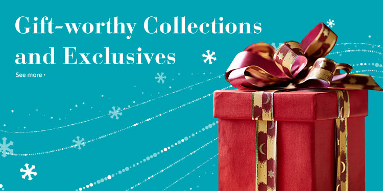 Gift-worthy Collections and Exclusives