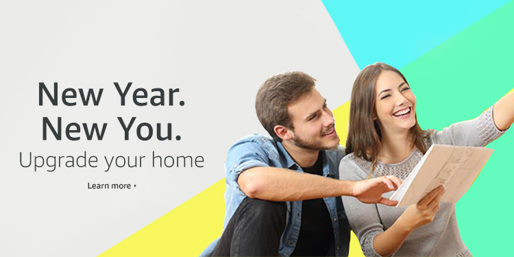 New Year, New You. Upgrade your home and save.