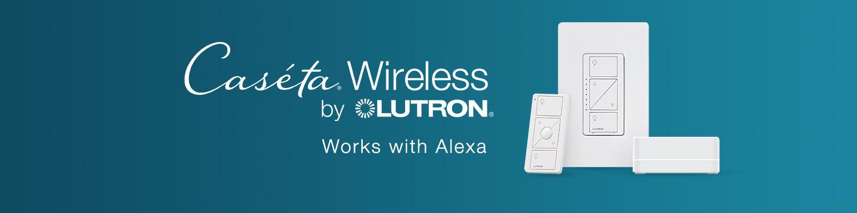 Lutron Caseta Wireless products that work with Alexa