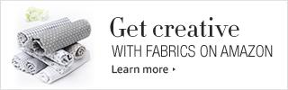 Get Creative with Fabrics