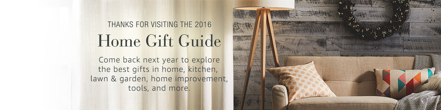 Thanks for visiting the 2016 Home Gift Guide