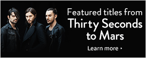 Featured titles from Thirty Seconds to Mars