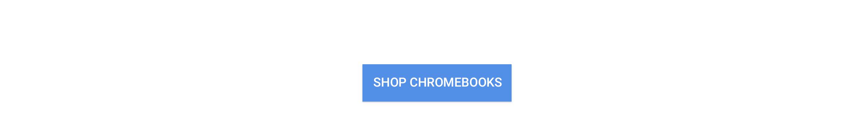 SHOP CHROMBOOKS