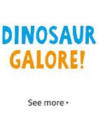 Dinosaur Galore!