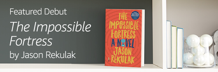 Featured Debut: The Impossible Fortress by Jason Rekulak