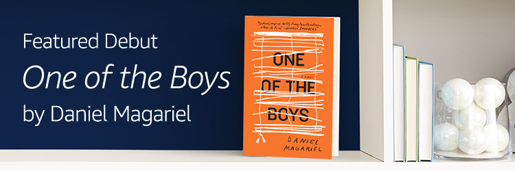 Featured Debut: One of the Boys by Daniel Magariel