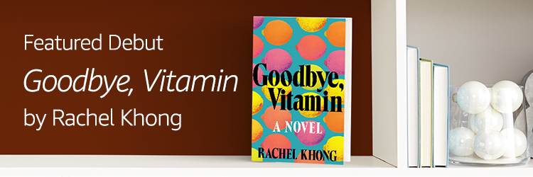 Featured Debut: Goodbye, Vitamin by Rachel Kong