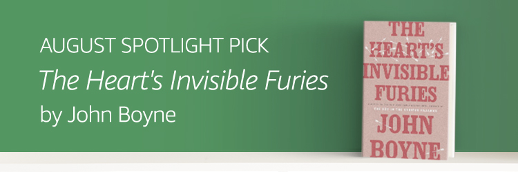 AUGUST SPOTLIGHT PICK: The Heart's Invisible Furies by John Boyne