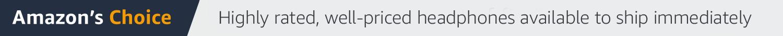 Amazon's Choice Headphones