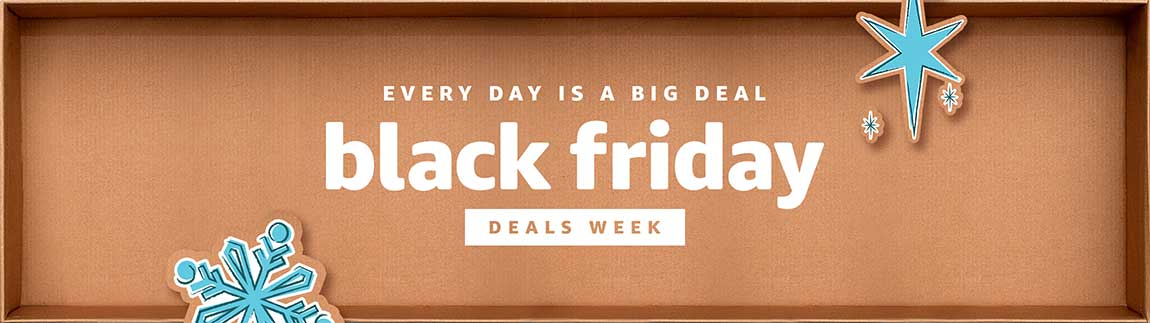 Every Day is a Big Deal, Black Friday Deals Week