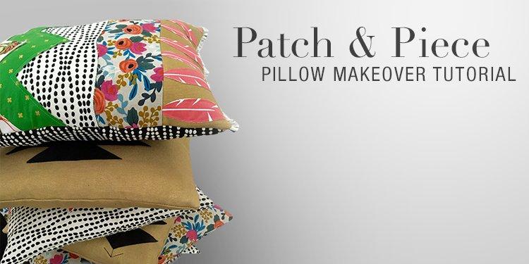 Patch & Piece Pillow Makeover Tutorial