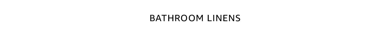 Bathroom linens