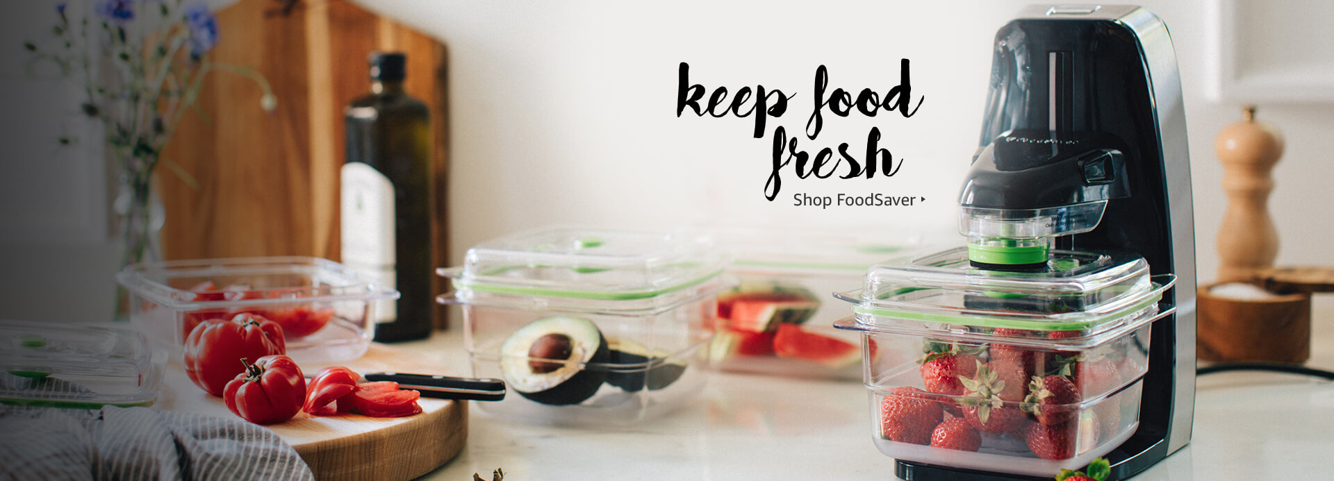 Keep food fresh with FoodSaver