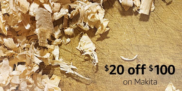 $20 off $100 on Makita woodworking tools