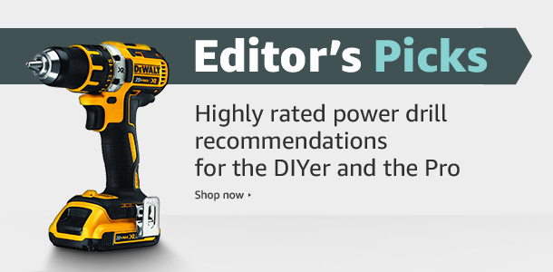 Editor's Picks in Power Drills