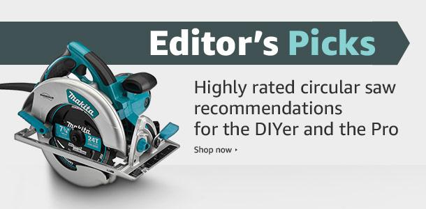 Editor's Picks in Circular Saws