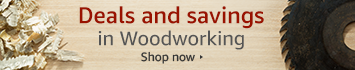 Deals and savings in woodworking