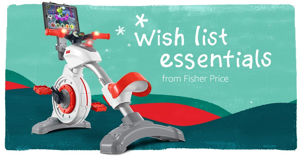 Wish list essentials from Fisher Price