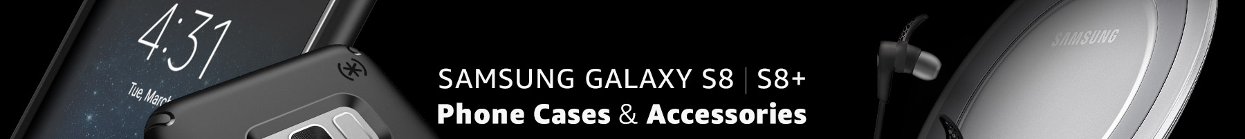 Samsung Galaxy S8/S8+ Cases and Accessories
