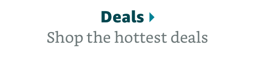 Shop the hottest deals