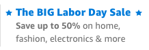 Save up to 50% during the BIG Labor Day sale