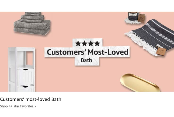 Customers' most-loved Bath products. Shop 4+ star favorites