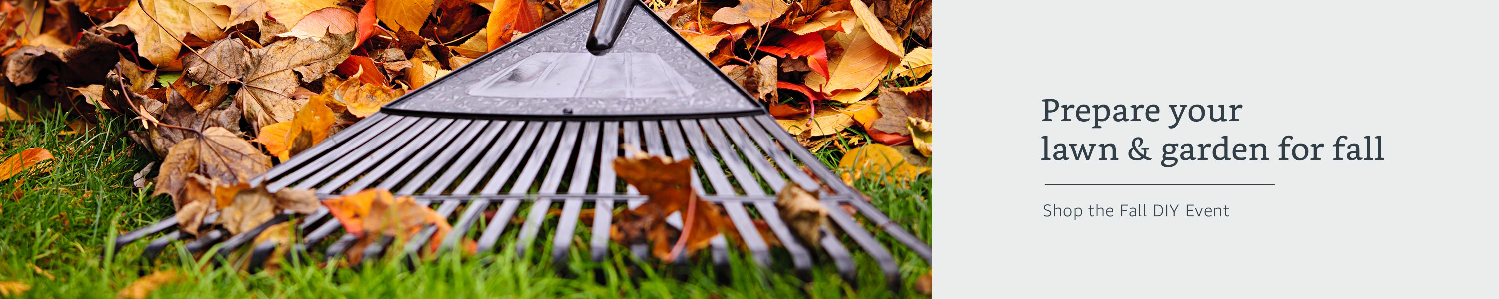 Prepare your lawn & garden for fall. Shop the Fall DIY Event.
