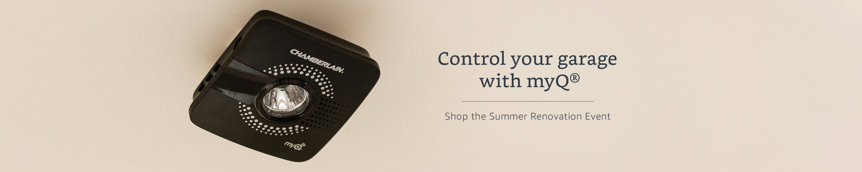 Control your garage with myQ. Shop the Summer Renovation Event.