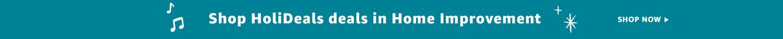 Shop HoliDeals in Home Improvement. Shop now.
