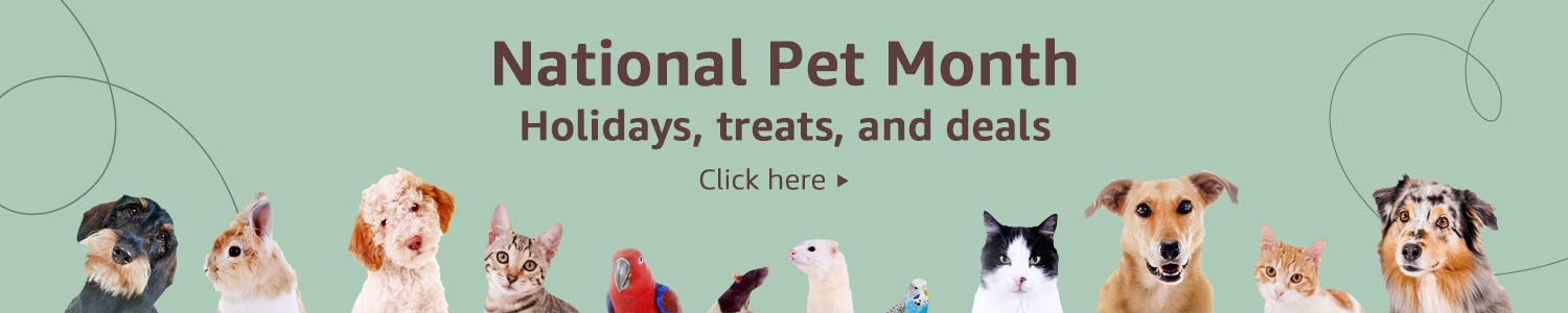 National Pet Month: gifts, toys, treats. Click here.