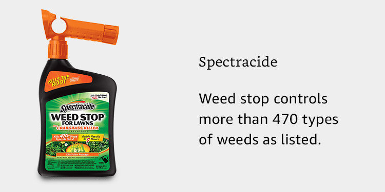 Spectracide Weed Stop controls more than 470 types of weeds as listed.