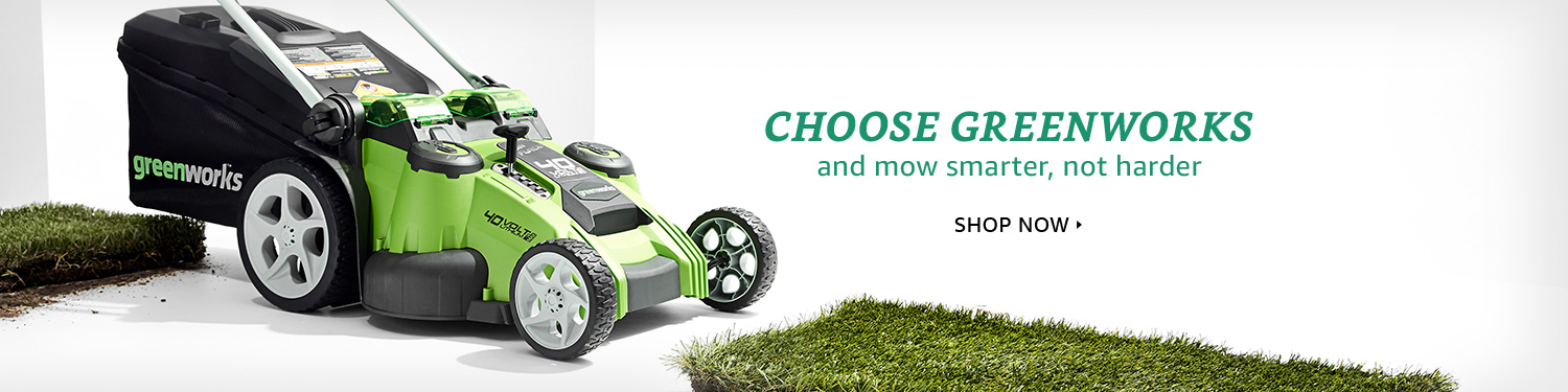 Choose Greenworks and mow smarter, not harder. Shop now.