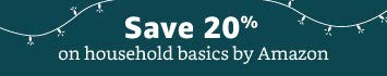 20% off household basics by Amazon