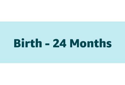Birth - 24 Months