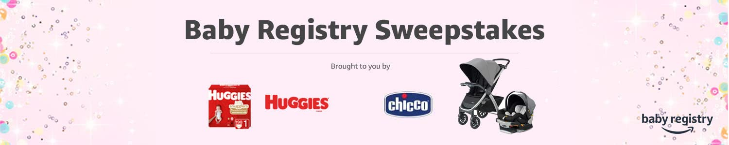 You could win $2,500. Brought to you by Huggies & Maxi-Cosi.