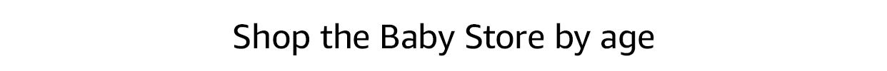 Shop the Baby Store by age