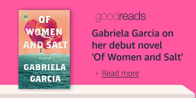 Goodreads: Gabriela Garcia on her debut novel