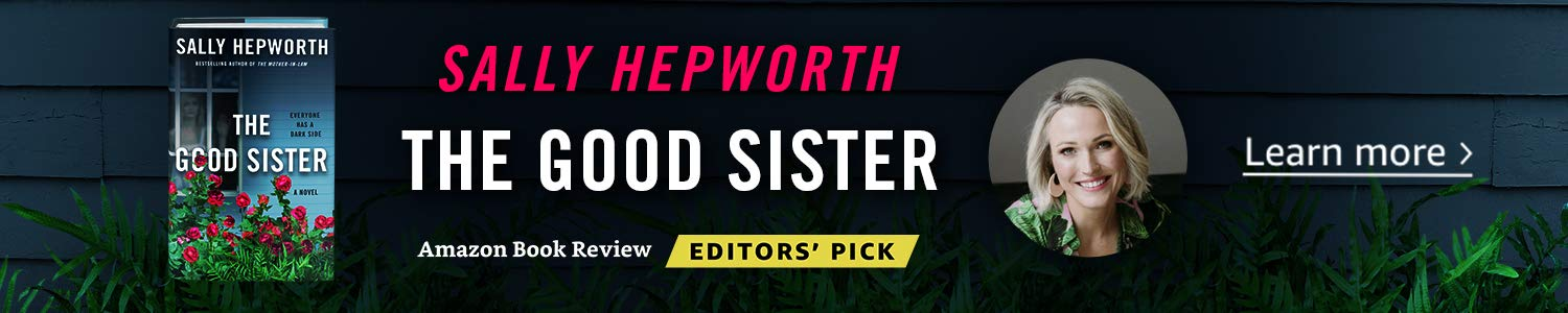 Editors' pick: The Good Sister by Sally Hepworth