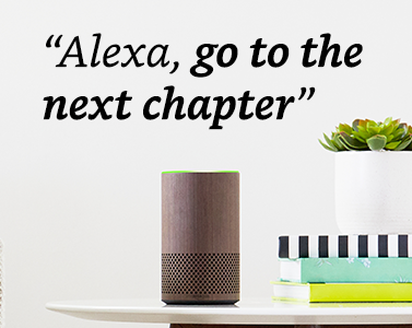 """""""Alexa, go to the next chapter."""""""