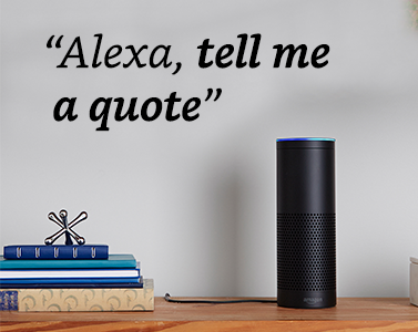 """""""Alexa, tell me a quote"""""""