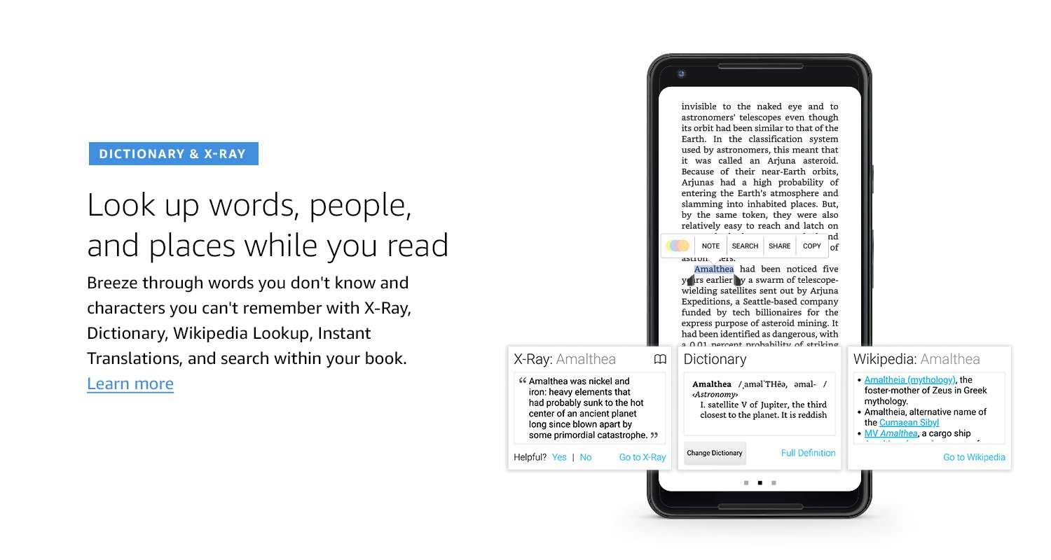 Dictionary & X-Ray. Look up words, people, and places while you read. Breeze through words you don't know and characters you can't remember with X-Ray, Dictionary, Wikipedia Lookup, Instant Translations, and search within your book. Learn more