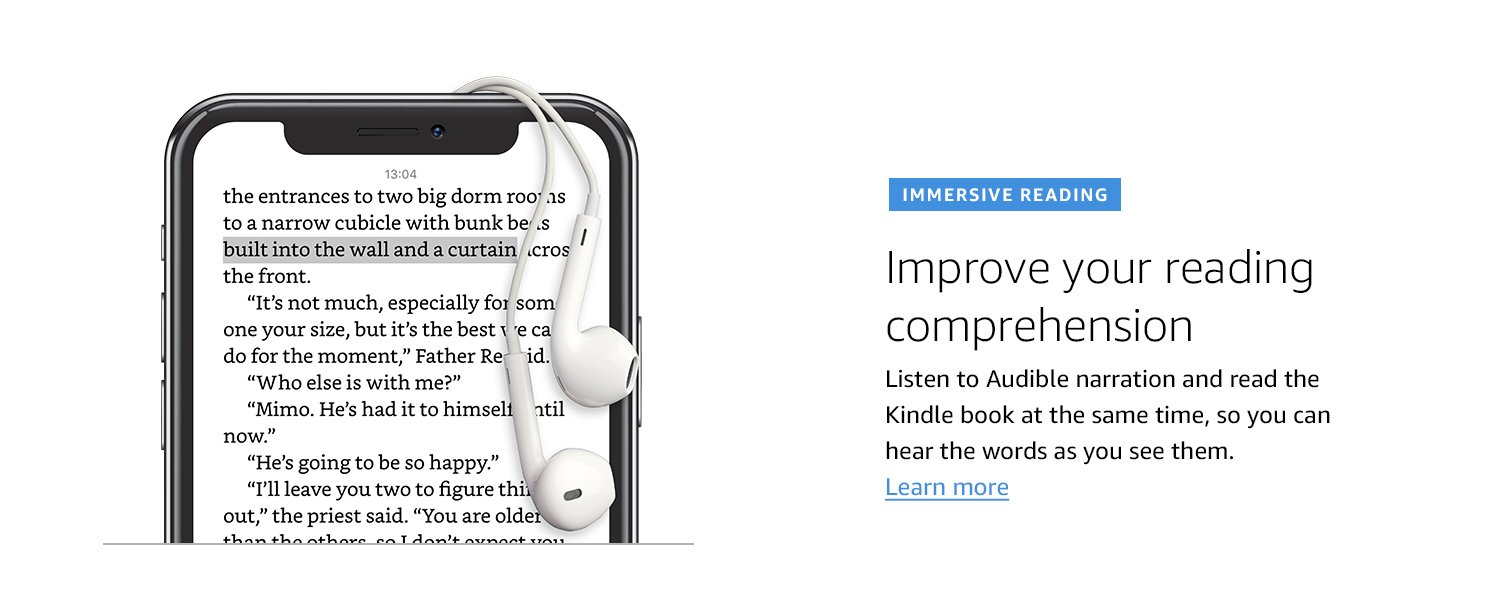 Immersive Reading. Improve your reading comprehension. Listen to Audible narration and read the Kindle book at the same time, so you can hear the words as you see them. Learn more