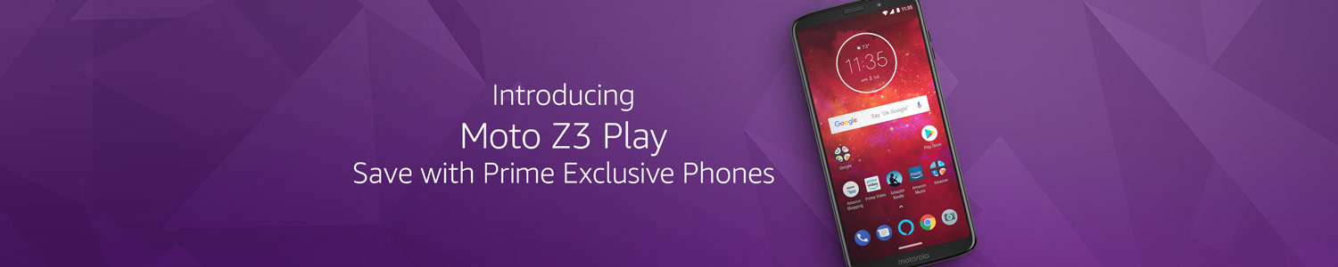 Introducing Moto Z3 Play - Save with Prime Exclusive Phones