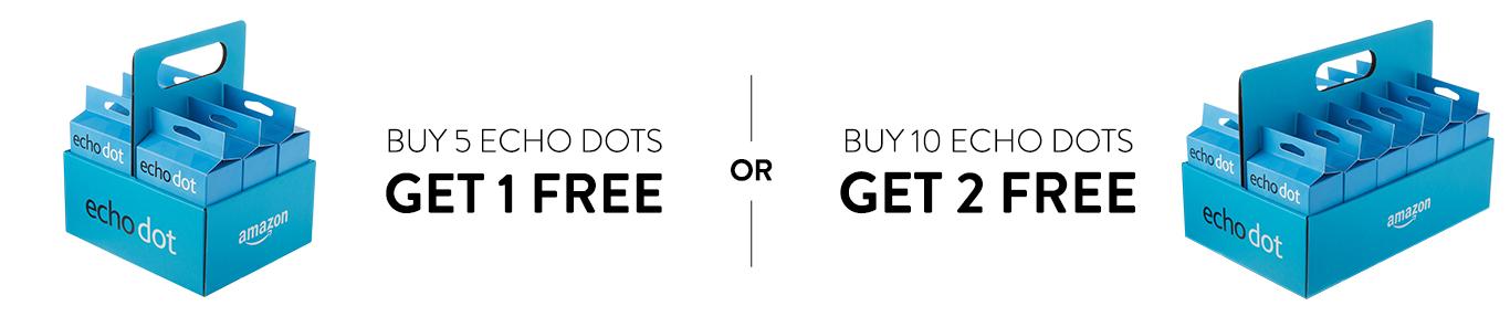 Buy 5 Echo Dots get 1 Free or Buy 10 Echo Dots get 2 Free