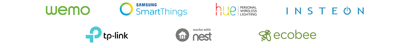 WeMo | SmartThings | Hue | Insteon | TP-Link | Nest | ecobee
