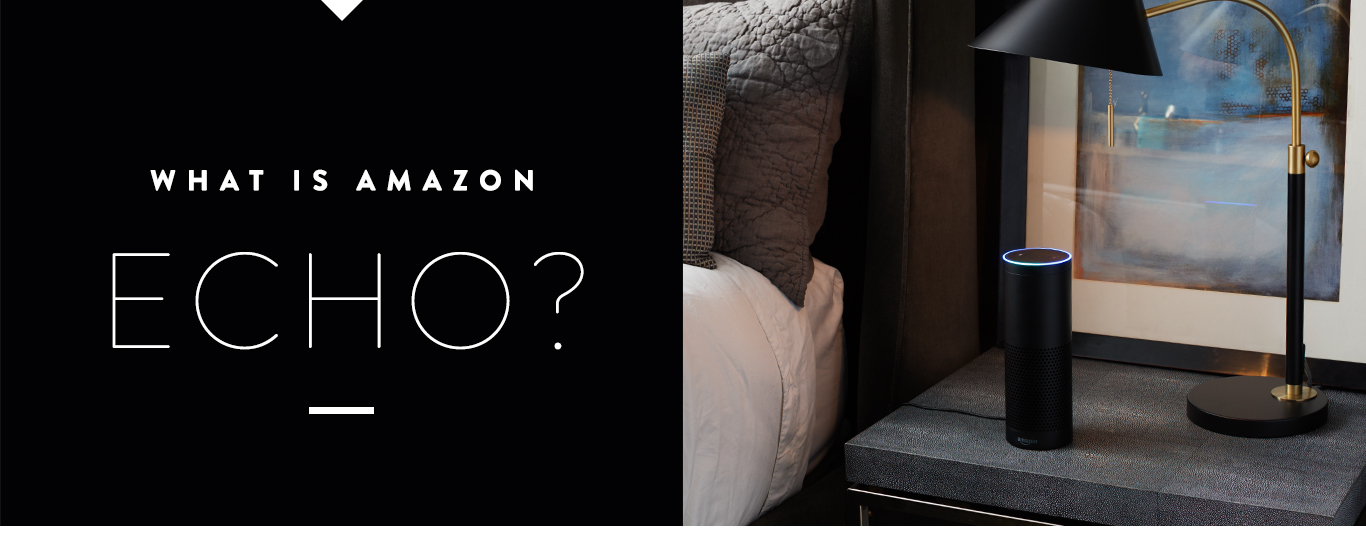 What is Amazon Echo?