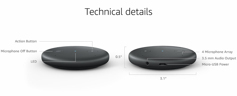 image showing technical details of Echo Input. it also shows locations of action button, microphone off button, LED. The description also indicates it has 4 microphone array, 3.5 mm audio output and micro usb power.