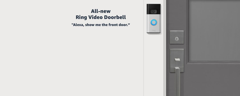 All-new Ring Video Doorbell. Alexa, show me the front door.