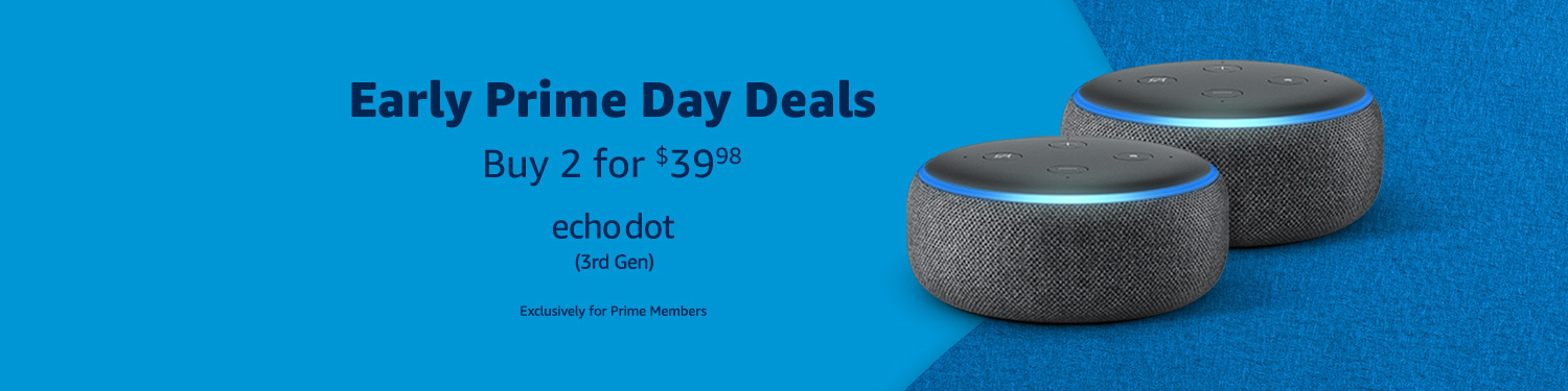 New products just for Prime members, for a limited time.