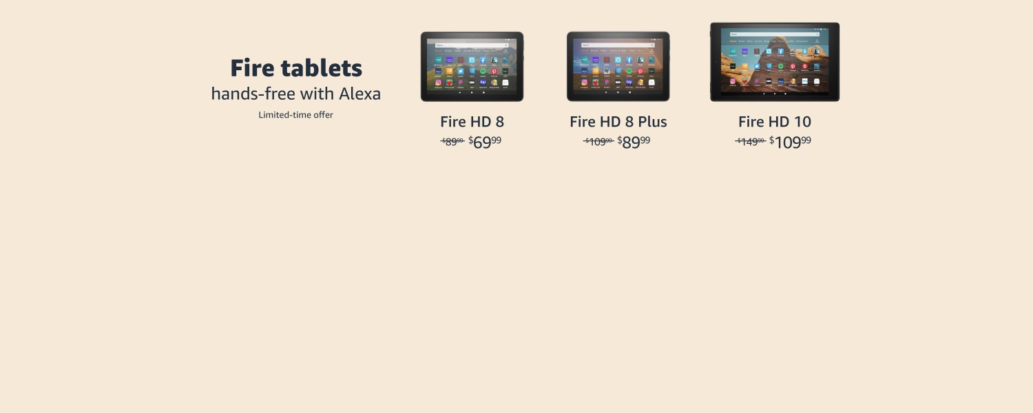 Fire Tablets. Hands-free with Alexa. Limited-time offer.
